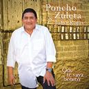 Que Te Vaya Bonito/Poncho Zuleta & Julio Rojas