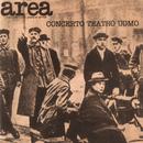 Concerto Teatro Uomo (Live 1977)/Area