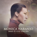 Solo Se Vive una Vez (4.0 Version)/Monica Naranjo