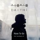 Have to Go feat.Jesse Boykins III/Daithí