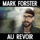 Au Revoir/Mark Forster