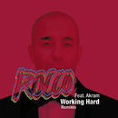 Working Hard (Remixes) feat.Akram/Rocco