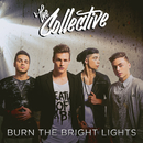 Burn the Bright Lights/The Collective