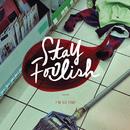 Stay Foolish/Stay Foolish