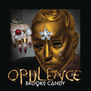 Opulence/Brooke Candy