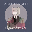 Sometimes feat.Graham Candy/Alle Farben