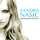 Drowned In Destiny/Sandra Nasic