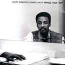 Where's Your Cup?/Henry Threadgill & Make A Move