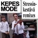 Stressinkestävä (Remixes)/Kepes Mode