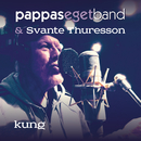 Kung/Pappas Eget Band & Svante Thuresson