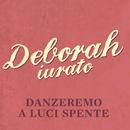 Danzeremo a luci spente/Deborah Iurato