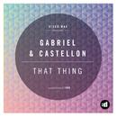 That Thing/Gabriel & Castellon