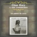 La Palma de Coco/Elías Ruíz y Sus Comanches