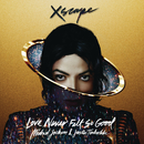 Love Never Felt so Good/Michael Jackson & Justin Timberlake