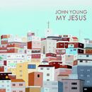 My Jesus/John Young