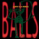 Jungle in a Barrell/Balls