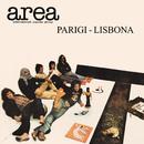 Parigi-Lisbona (Live)/Area