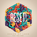 House of Love feat.Paul King/Reset!