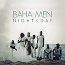 Night & Day/Baha Men