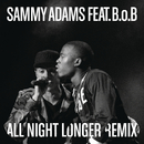 All Night Longer REMIX feat.B.o.B/Sammy Adams