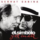 El Simbolo y el Cuate/Serrat & Sabina
