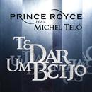 Te Dar um Beijo feat.Michel Teló/Prince Royce