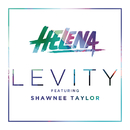Levity (Radio Edit) feat.Shawnee Taylor/HELENA