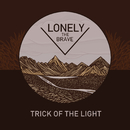 Trick of the Light/Lonely The Brave