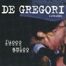 Fuoco amico  (Live 2001)/Francesco De Gregori