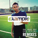 One More Day (Stay with Me) [Remixes]/Example