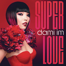 Super Love/Dami Im