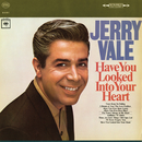 Have You Looked into Your Heart/Jerry Vale