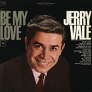 Be My Love/Jerry Vale