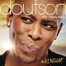 #Dingue (Radio Edit) feat.Steeve Aston/Doutson