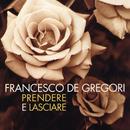 Prendere e lasciare/Francesco De Gregori