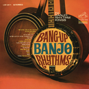 Bang-Up Banjo Rhythms/The Banjo Rhythm Kings