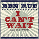 I Can't Wait (Be My Wife)/Ben Rue