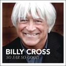 So Far So Good/Billy Cross