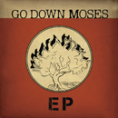 Go Down Moses - EP/Go Down Moses
