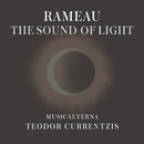 Rameau - The Sound of Light/Teodor Currentzis