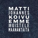 Emme muistele maanantaita/Matti Johannes Koivu