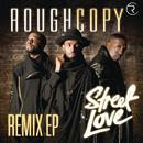 Street Love (Remixes)/Rough Copy