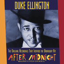 "The Original Recordings That Inspired the Broadway Hit ""AFTER MIDNIGHT""/Duke Ellington"