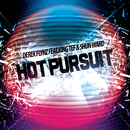 Hot Pursuit feat.Shun Ward,King Tef/Derek Flynz