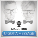U Got a Message/Magic Trix