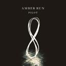 Pilot EP/Amber Run