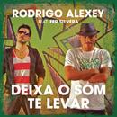 Deixa o Som Te Levar (Latinidade) feat.Fer Silveira/Rodrigo Alexey