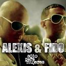 Sólo para Mujeres/Alexis & Fido