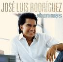 Sólo para Mujeres/José Luis Rodríguez