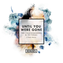 Until You Were Gone (Remixes) feat.Emily Warren/The Chainsmokers